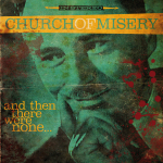 CHURCH OF MISERY - and then there were none... CD