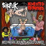 SIKFUK / DEMENTED RETARDED - split CD