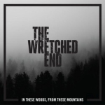 WRETCHED END, THE - in these woods, from theses mountains CD