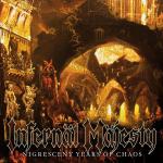 INFERNAL MÄJESTY - nigrescent years of chaos CD