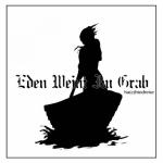 EDEN WEINT IM GRAB - na(c)todreise CD