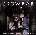 CROWBAR - obedience thru suffering CD