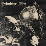 PRIMITIVE MAN - caustic CD