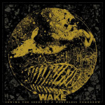 WAKE - sowing the seeds of a worthless tomorrow CD