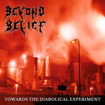 BEYOND BELIEF - towards the diabolical experiment CD
