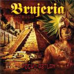 BRUJERIA - pocho aztlan CD