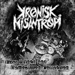 KRONISK MISANTROPI - first 7 inch and demo-lition collection MCD