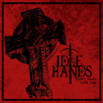 IDLE HANDS - don´t waste your time MCD