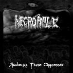 NECROPHILE - awakening those oppressed CD