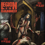 LEGION OF THE DAMNED - feel the blade + cult of the dead DCD