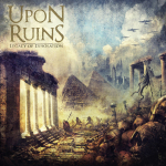 UPON RUINS - legacy of desolation CD