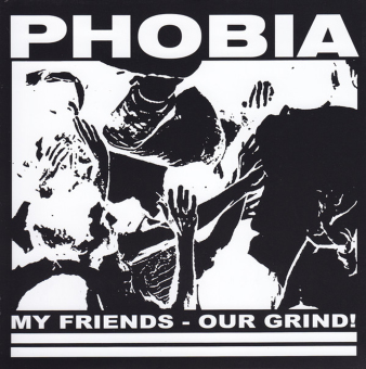 """PHOBIA - my friends our grind 7"""""""