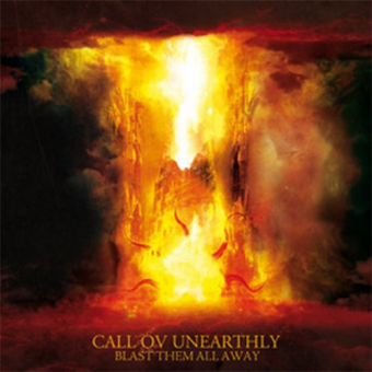 CALL OV UNEARTHLY - blast them all away CD