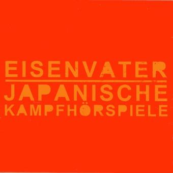 JAPANISCHE KAMPFHÖRSPIELE / EISENVATER - split MCD
