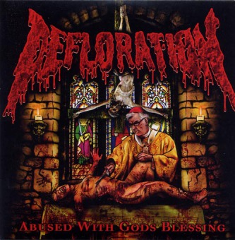 DEFLORATION - abused with gods blessing CD