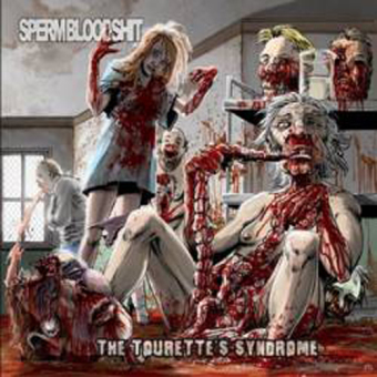 SPERMBLOODSHIT - the tourette´s syndrome CD