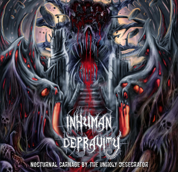 INHUMAN DEPRAVITY - nocturnal carnage by the unholy desecrator CD