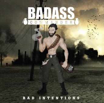 BADASS COMMANDER - bad intentions MCD