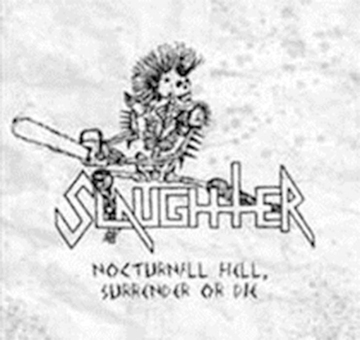 SLAUGHTER (Can) - nocturnal hell, surrender or die CD