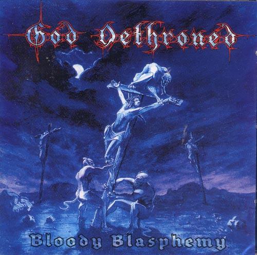 GOD DETHRONED - bloody blasphemy CD