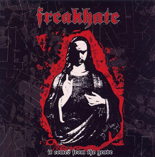 FREAKHATE - it comes from the grave CD