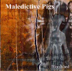 MALEDICTIVE PIGS - bloodshed CD