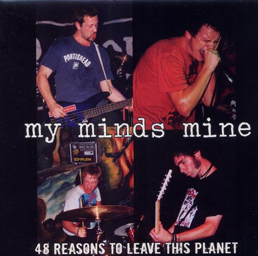 MY MINDS MINE - 48 reasons to leave this planet CD