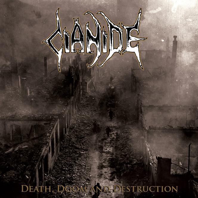 CIANIDE - death doom &  destruction CD