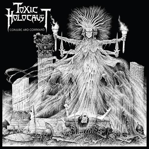 TOXIC HOLOCAUST - conjure & command CD