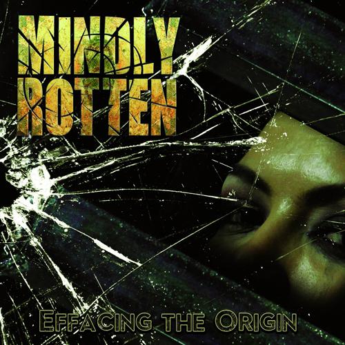 MINDLY ROTTEN - effacing the origin CD