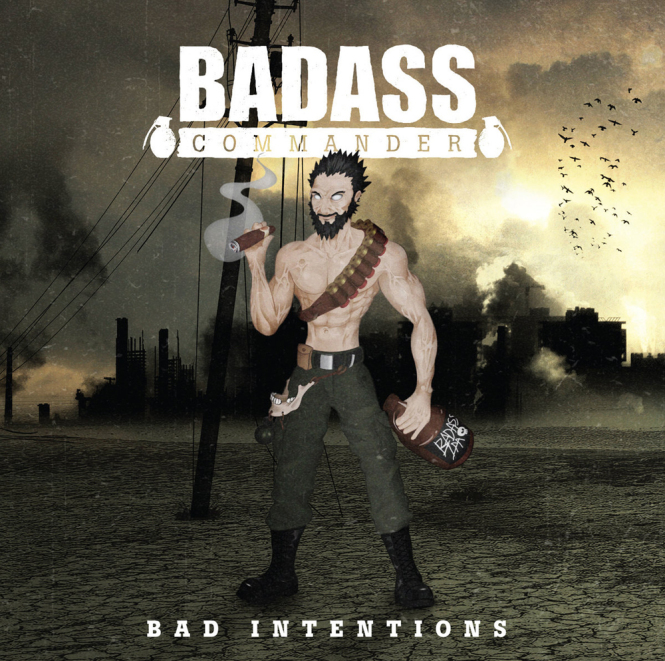 BADASS COMMANDER - bad intentions MCD
