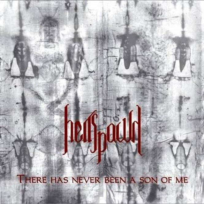 HELLSPAWN - there has never been a son of me CD