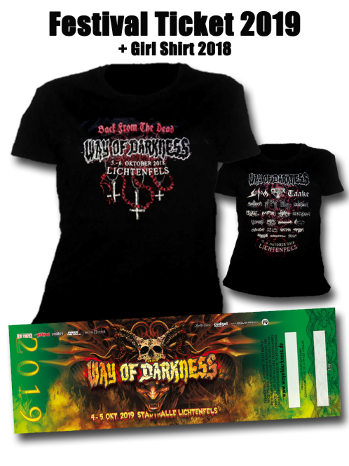WAY OF DARKNESS 2019 2 Tage Ticket + Girlie Shirt