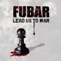 F.U.B.A.R. - lead us to war CD